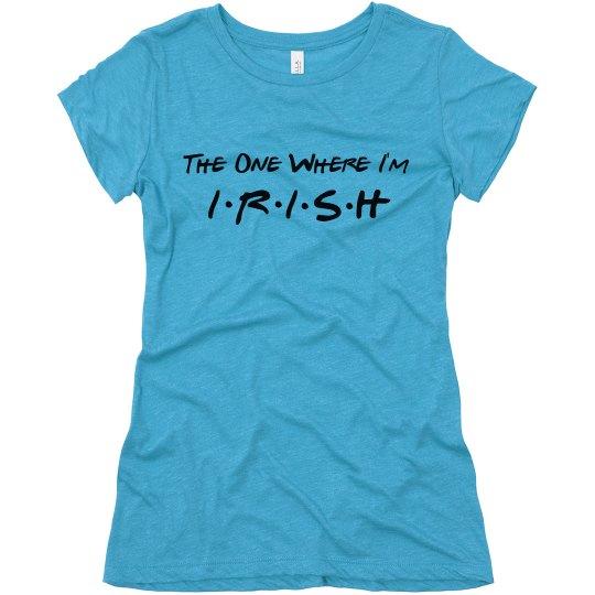 The One Where I'm Irish St Patricks