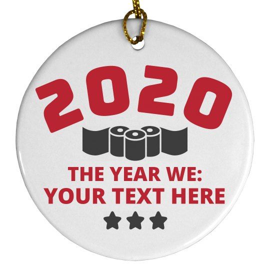 The Year of 2020 Custom Ornament