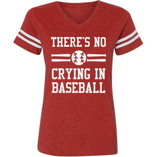 There's Just No Crying In Baseball