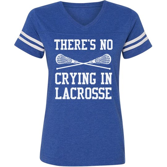 There's No Crying In Lacrosse