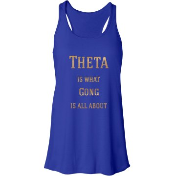Theta is what Gong is all about