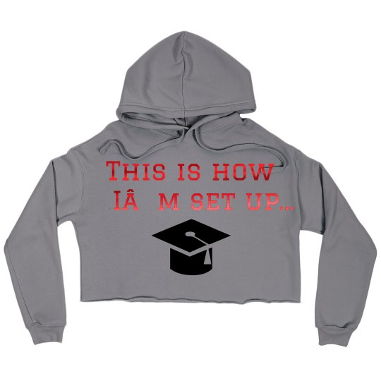 This is How I'm Set Up Crop Hoodie