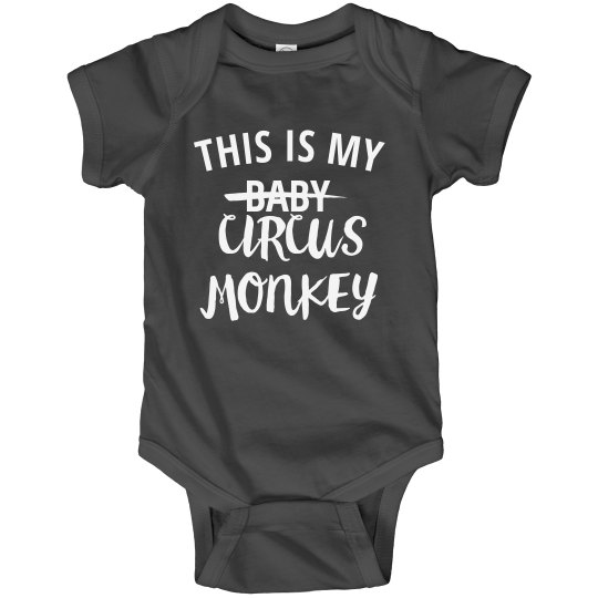 This Is My Baby Circus Monkey