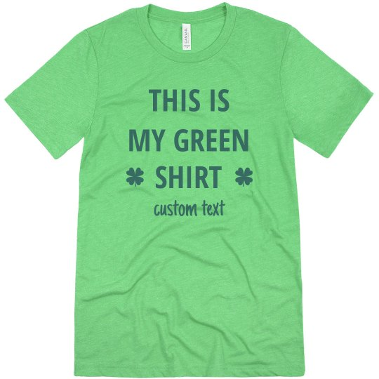 This is My Green Shirt Custom St. Patrick's