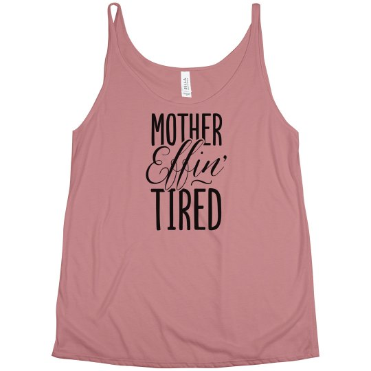 This Mom Is Effing Tired