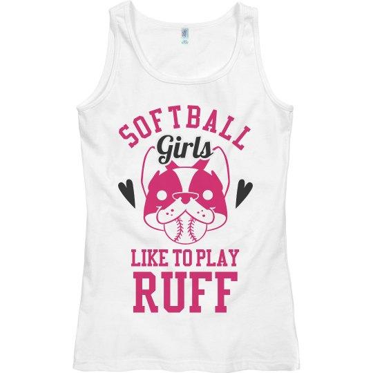 This Softball Girls Plays Ruff