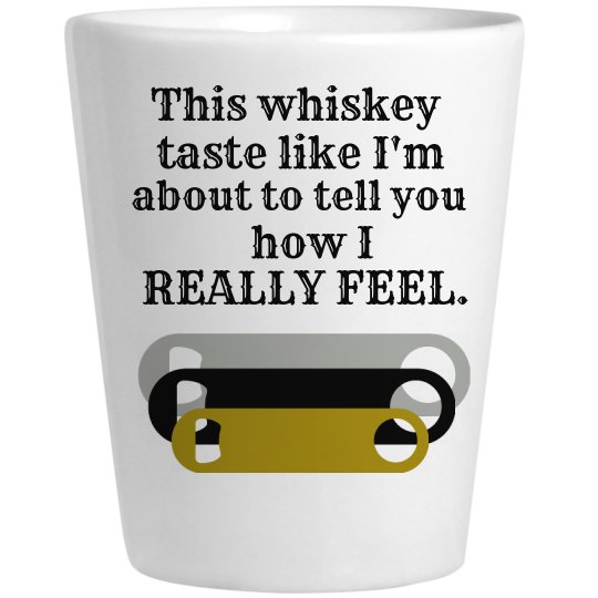 This whiskey- shot