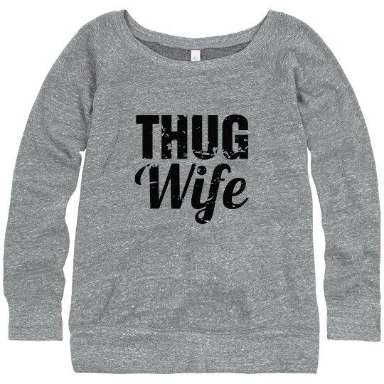 Thug Wife Sweatshirt