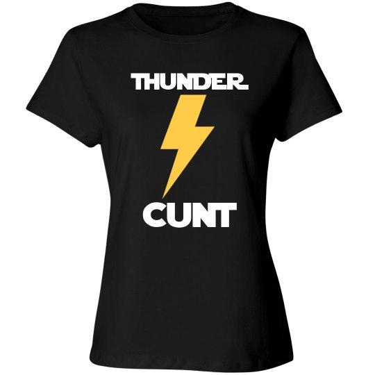 Thunder C*NT Tee