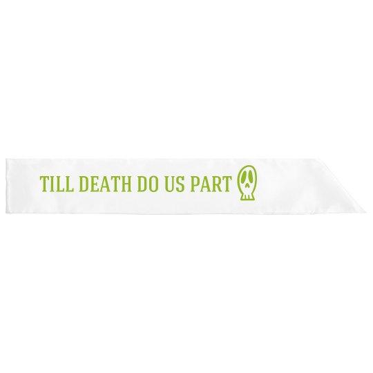 Till Death Do Us Part Skeleton Sash