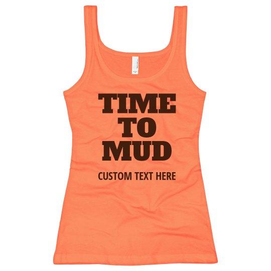 Time To Get Muddy Run Custom