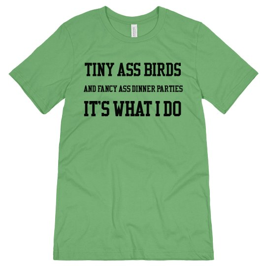 Tiny Ass Birds Shirt