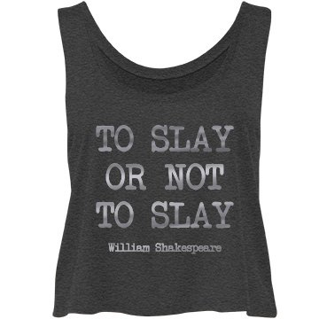 To Slay or Not Top