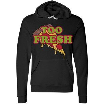 Too Fresh