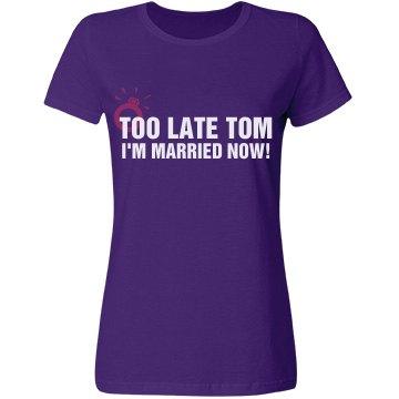 Too Late Tom