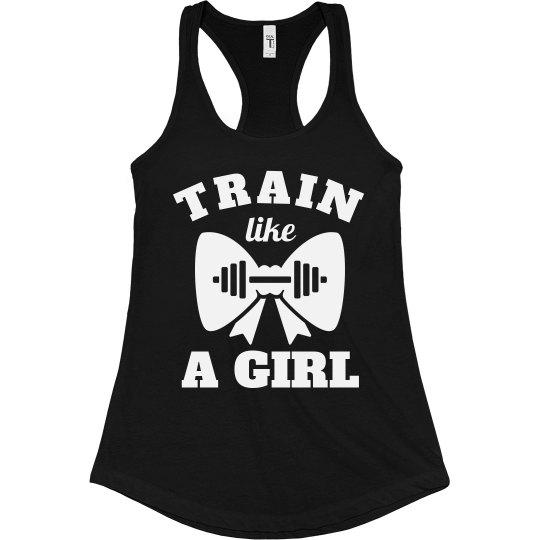 Train Like A Girl Workout Shirt