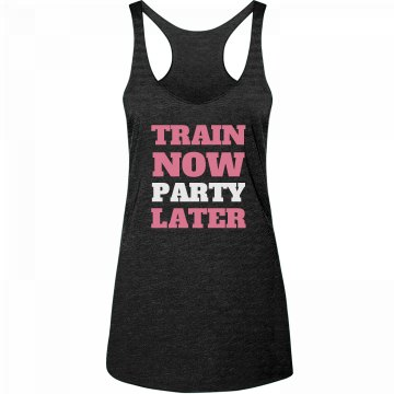 Train Now Party Later