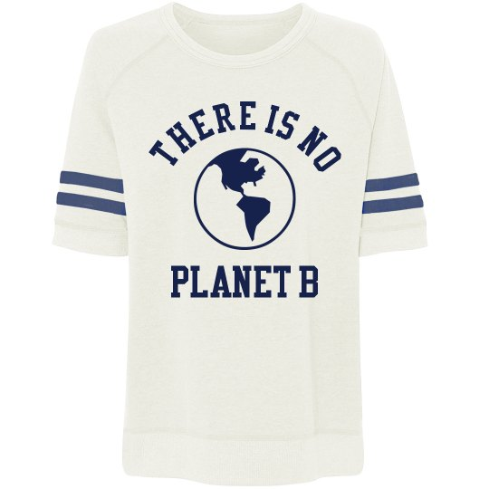 Trendy Comfy There's No Planet B