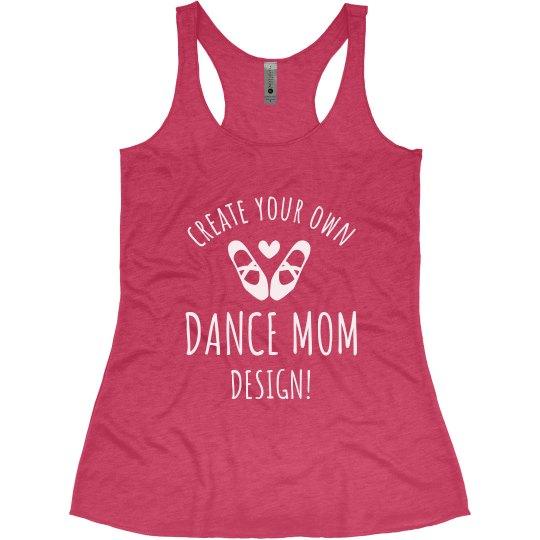 Trendy Dance Mom Design