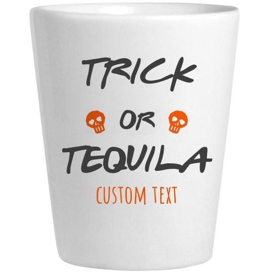 Trick Or Tequila Custom Halloween Shot Glass