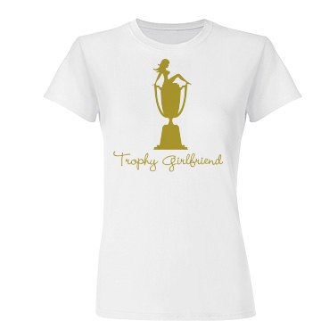 Trophy Girlfriend Tee