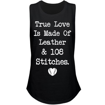 True Love Is Made Of Leather & 108 Stitches Baseball