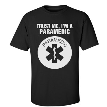 Trust me I'm a paramedic