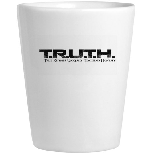 T.R.U.T.H shot glass