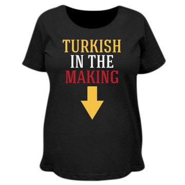 Turkish in the making
