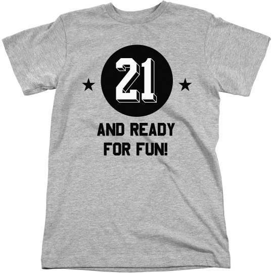 Twenty One And Ready For Fun