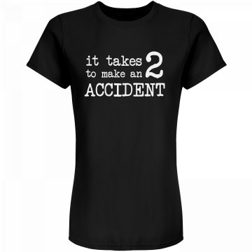 Two To Make An Accident