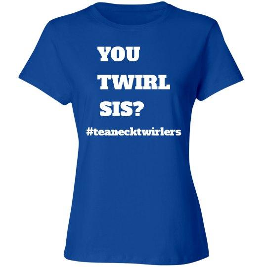 U Twirl Sis?