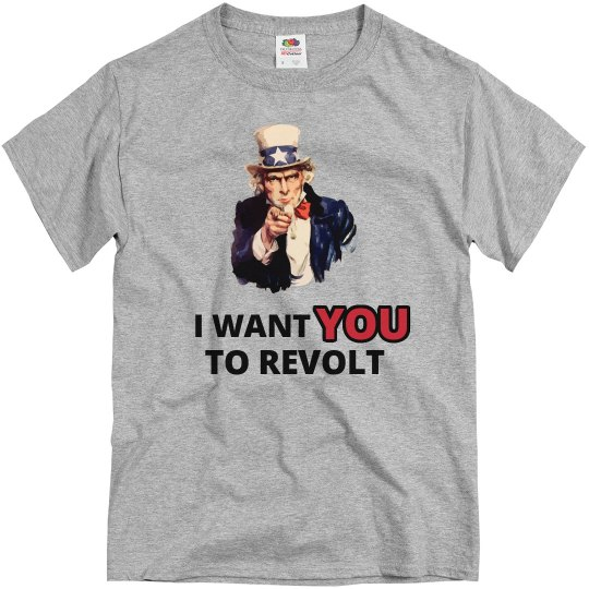 Uncle Sam I Want You To Revolt Tee