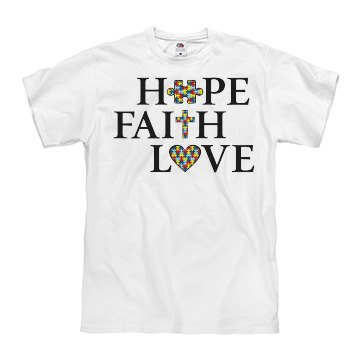 Unisex Autism HOPE, FAITH, LOVE T