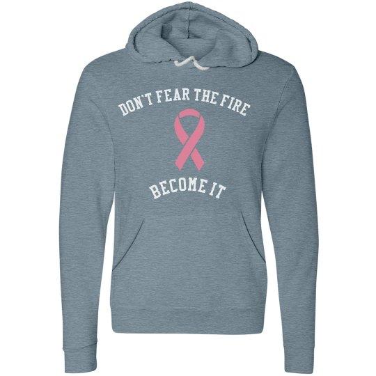Unisex/Men's Don't Fear The Fire Become It Sweatshirt