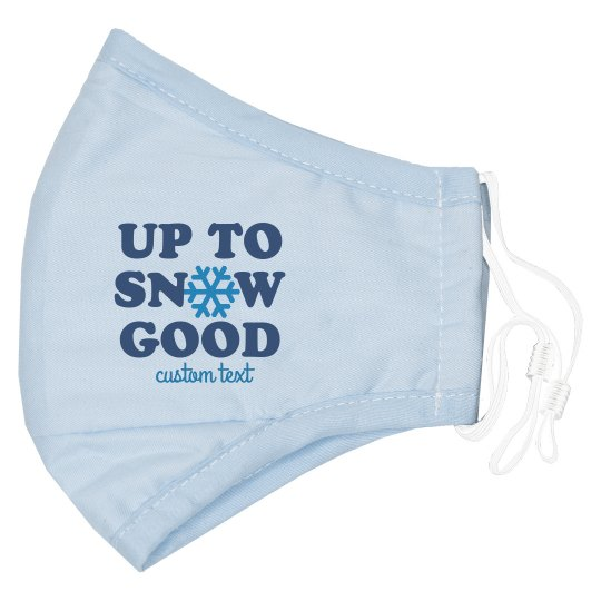 Up To Snow Good Youth Mask