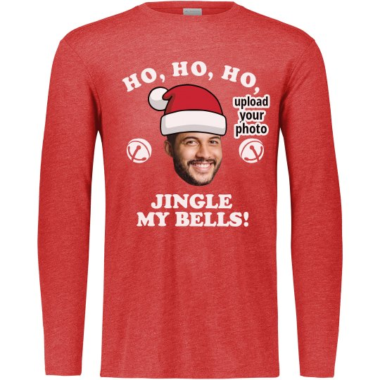 Upload Your Photo Ho, Ho, Ho, Jingle My Bells Tee