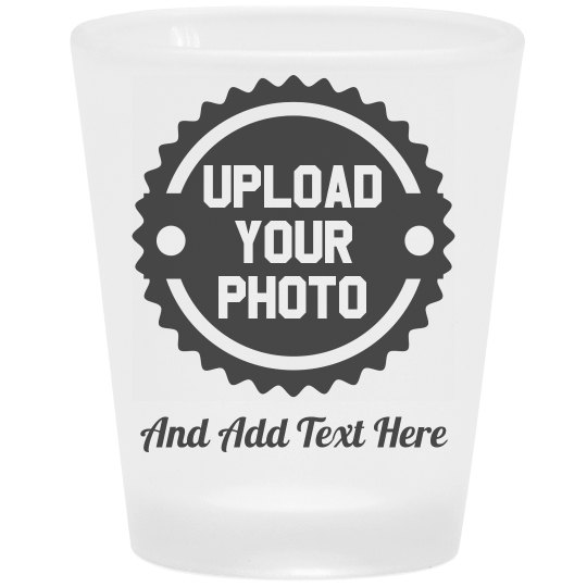 Upload Your Photo Shot Glass Gift