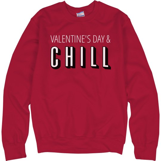 Valentine's And Chill?