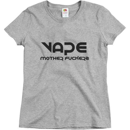 Vape Mother Fuckerz Tshirt