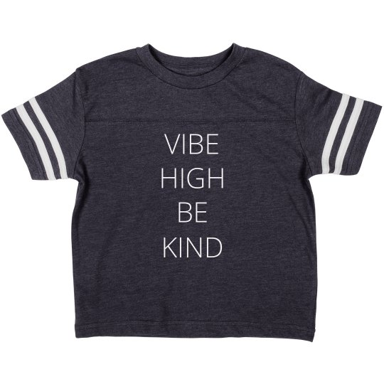 Vibe High Be Kind Toddler Sports Tee