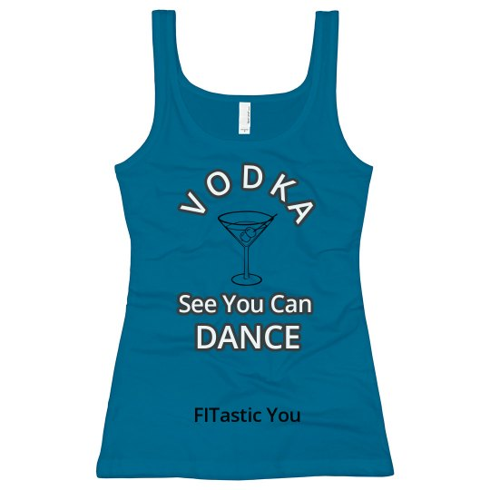 VODKA see you can dance