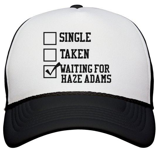 WAITING FOR HAZE ADAMS black hat