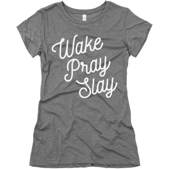 Wake, Pray & Slay Comfy Faith Tee
