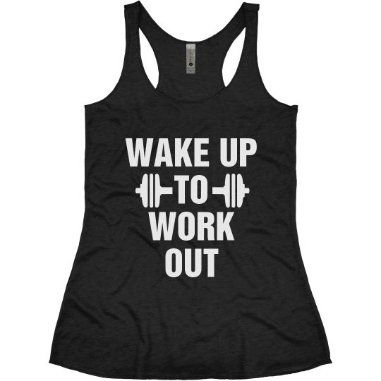 Wake Up To Work Out Funny Fit