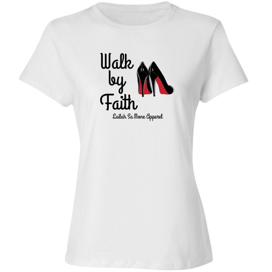 Walk by faith two red bottoms