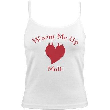 Warm Me Up Matt