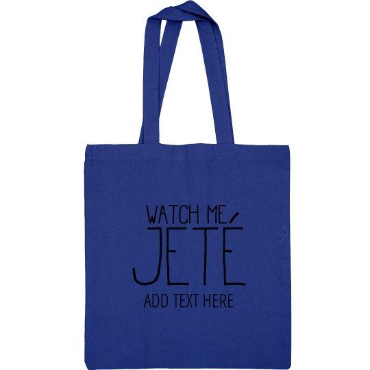 Watch Me Jete Custom Dance