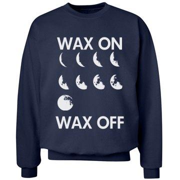 Wax On/Off Sweatshirt