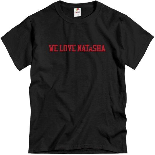 We Love Natasha (Men's) (distressed font)
